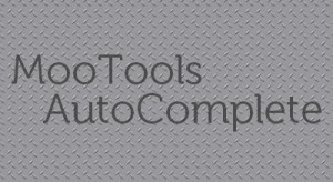 Post image for MooTools AutoCompleter Class