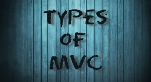 Post image for Types of MVC: Conventional v/s Configurable